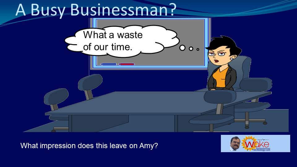 What impression will this leave on Amy? She is annoyed that her time has been wasted.