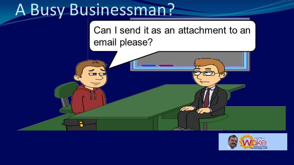 """John asks """"Can I send it as an attachment to an email please?"""""""