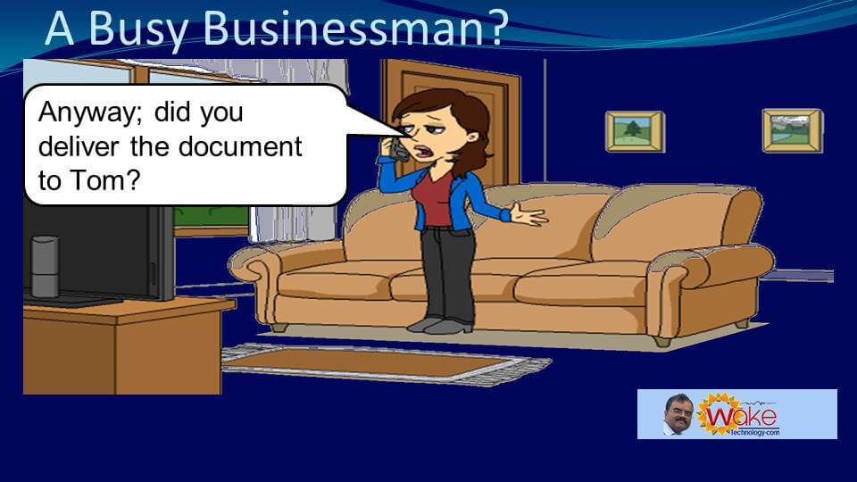 """Sarah asks """"Anyway, did you deliver the document to Tom?"""""""