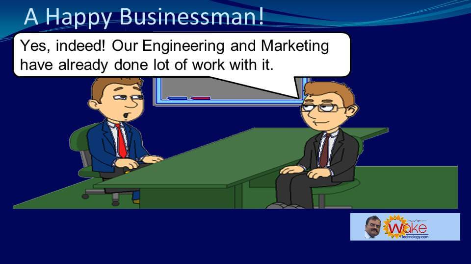 """Tom replies: """"Yes indeed! Our Engineering and Marketing have already done lot of work with it."""""""