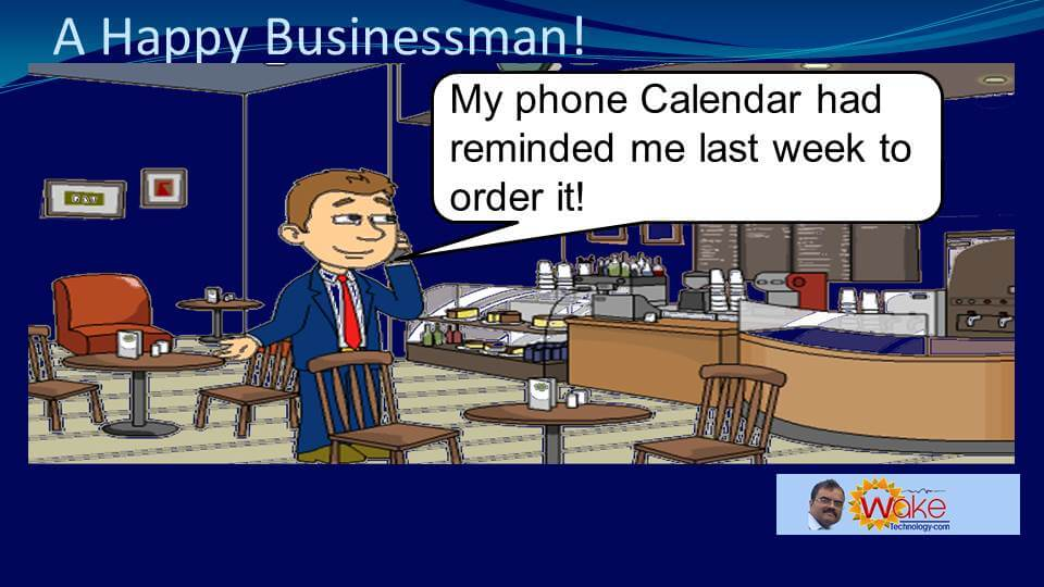 "John says ""My phone Calendar had reminded me last week to order it!"""