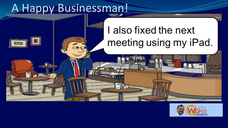 """John says """"I also fixed the net meeting using my iPad."""""""